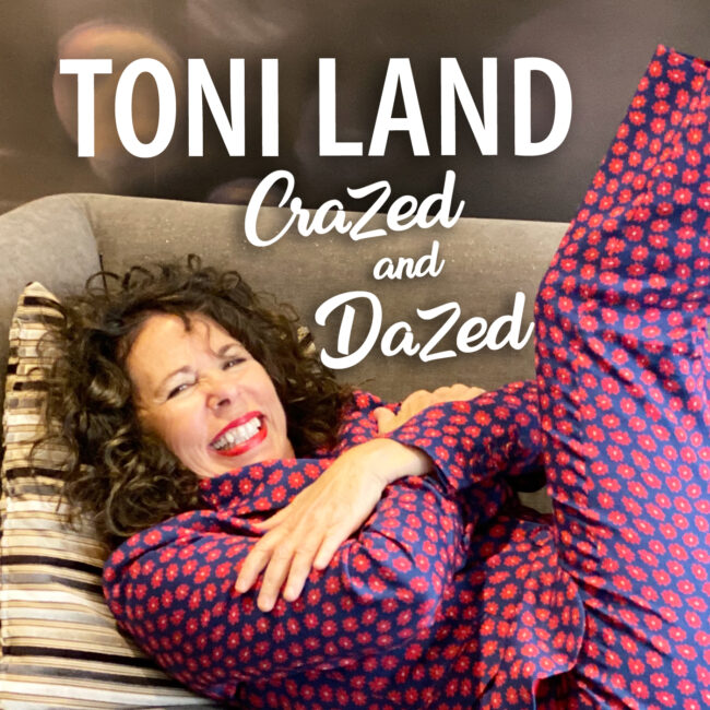Toni Land - Crazed & Dazed