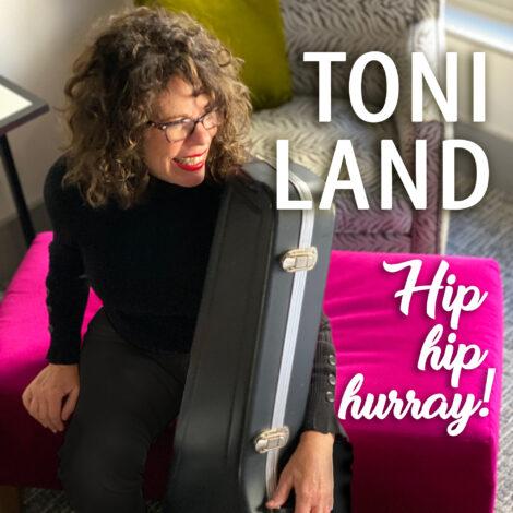 Toni Land - Hip Hip Hurray!